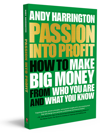 Andy Harrington's best selling book Passion into Profit